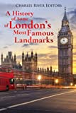 A History of Some of London's Most Famous Landmarks