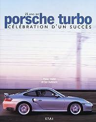 25 ans de Porsche turbo. Célébration d'un succès