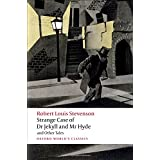 The Strange Case of Dr Jekyll and Mr Hyde, and Other Tales (World Classics)