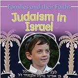 Judaism in Israel (Families & Their Faiths)