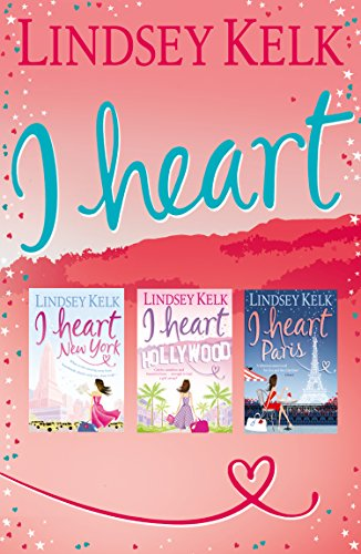 Lindsey Kelk 3-Book 'I Heart' Collection: I Heart New York, I Heart Hollywood, I Heart Paris (I Heart Series) (English Edition) (York I Heart Store New)