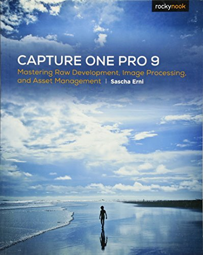 Capture One Pro 9: Mastering Raw Development, Image Processing, and Asset Management por Sascha Erni