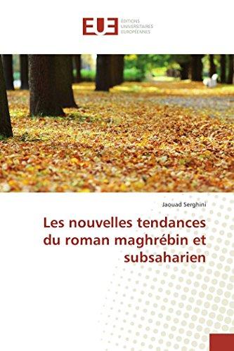 Les nouvelles tendances du roman maghrébin et subsaharien