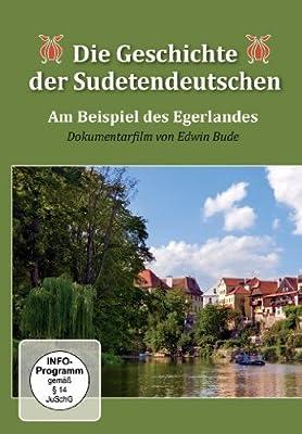 Die Geschichte der Sudetendeutschen - Am Beispiel des Egerlandes