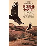 In Condor Country: A Portrait of a Landscape, Its Denizens, and Its Defenders by Darlington, David (1987) Hardcover