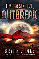 Omega Six Five: Outbreak: A Zombie Science Fiction Series