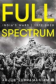 Full Spectrum: India's Wars, 1972-