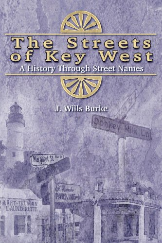 The Streets of Key West: A History Through Street Names