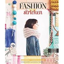 Fashion-Stricken: Inspiration sammeln. Outfits kreieren. 15 Design-Projekte stricken.