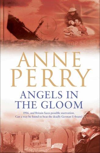 Angels in the Gloom (World War I Series, Novel 3): An unforgettable novel of war, espionage and secrets (World War 1 Series)