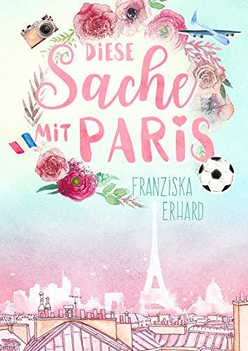 Diese Sache mit Paris -