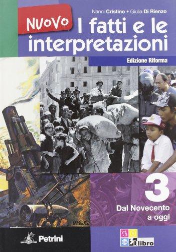 Nuovo i fatti e le interpretazioni. Ediz. riforma. Per le Scuole superiori: NUOVO FATTI E INTERPR.3