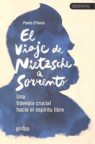 El viaje de Nietzsche a Sorrento: Una travesía crucial hacia el espíritu libre (TESTIMONIOS / BIOGRAFÍAS Y DOCUMENTOS) por Paolo D'Iorio