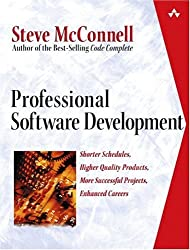 Professional Software Development: Shorter Schedules, Higher Quality Products, More Successful Projects, Better Software Careers