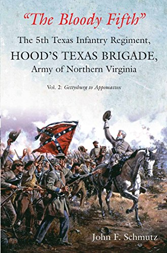 """Price comparison product image """"The Bloody Fifth""""The 5th Texas Infantry Regiment,  Hood's Texas Brigade,  Army of Northern Virginia: Volume 2: Gettysburg to Appomattox"""