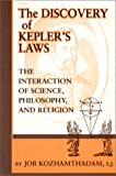 The Discovery of Kepler's Laws: The Interaction of Science, Philosophy and Religion