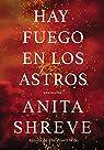 Hay Fuego En Los Astros: Una Novela par Shreve