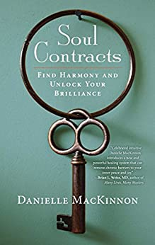 Soul Contracts: Find Harmony and Unlock Your Brilliance (English Edition) par [MacKinnon, Danielle]