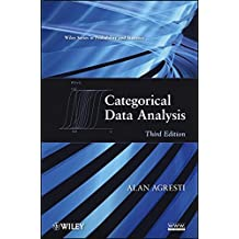 Categorical Data Analysis (Wiley Series in Probability and Statistics) by Alan Agresti (2013-01-11)