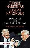 Dialektik der Säkularisierung: Über Vernunft und Religion (Herder Spektrum, Band 3119) - Jürgen Habermas