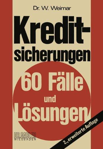 Kreditsicherungen: 60 Fälle und Lösungen