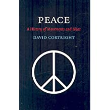 [Peace: A History of Movements and Ideas] (By: David Cortright) [published: June, 2008]