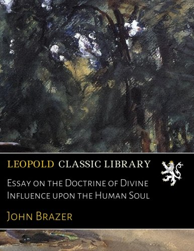 Essay on the Doctrine of Divine Influence upon the Human Soul