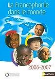 Telecharger Livres La francophonie dans le monde 2006 2007 (PDF,EPUB,MOBI) gratuits en Francaise