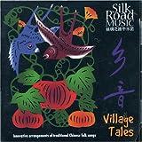 Songtexte von Silk Road Music - Village Tales