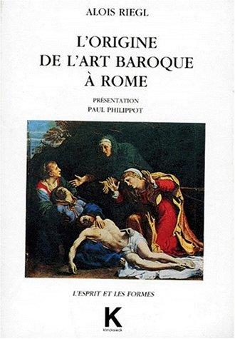 L'Origine de l'art baroque à Rome par Aloïs Riegl