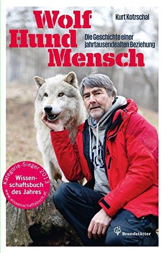 Wolf - Hund - Mensch - Die Geschichte einer jahrtausendealten Beziehung -