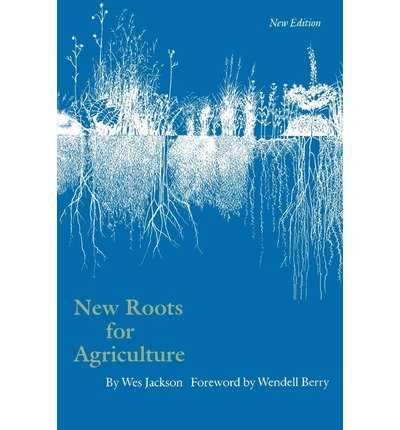 [( New Roots for Agriculture )] [by: Wes Jackson] [Mar-1985] par Wes Jackson
