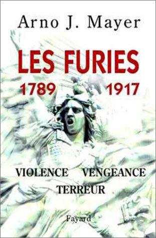 Les Furies 1789 -1917 Violence Vengeance Terreur