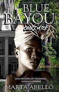 Blue Bayou: Conjure par Marta Abelló