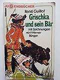 Grischka und sein Bär. Mit Zeichnungen von Werner Bürger.