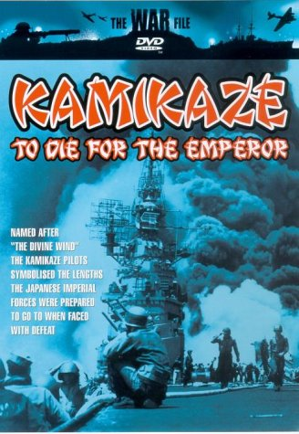 The War File: Kamikaze - To Die For The Emperor [DVD]