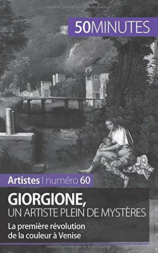 Giorgione, un artiste plein de mystres: La premire rvolution de la couleur  Venise