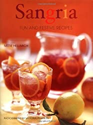 Sangria: Fun and Festive Recipes by Mittie Hellmich (2004-05-02)