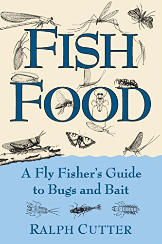 Fish Food: A Fly Fisher's Guide to Bugs and Bait (English Edition)