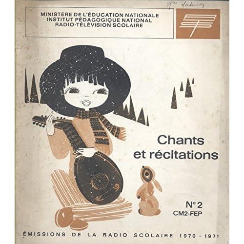 Recueil de chants et de textes de récitation. Livret N° 2 : CM2-FEP. Année scolaire 1970-1971. Emissions de la radio scolaire. (Textes et partitions)
