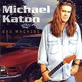 Songtexte von Michael Katon - Bad Machine