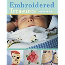 Embroidered Treasures * For Children * by Claire Garland (2005-11-01)