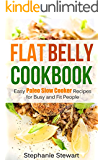 Flat Belly Cookbook: Easy Paleo Slow Cooker Recipes for Busy and Fit People (English Edition)