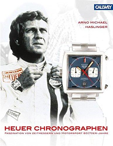 Heuer Chronographen - Heuer Chronographs: Faszination von Zeitmessern und Motorsport - 1960/70er-Jahre - Fascination of Timekeepers and Motor Sports 1960s / 1970s