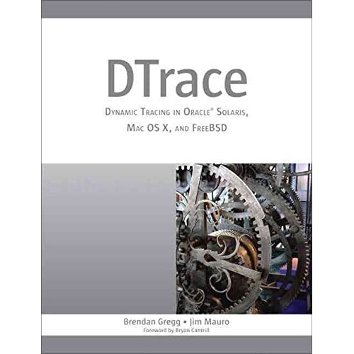 [(DTrace : Dynamic Tracing in Oracle Solaris, Mac OS X and FreeBSD)] [By (author) Jim Mauro ] published on (April, 2011)