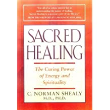 Sacred Healing: The Curing Power of Energy and Spirituality