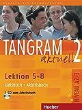 Tangram Aktuell: Kurs- Und Arbeitsbuch 2 - Lektion 5-8 MIT CD Zum Arbeitsbuch