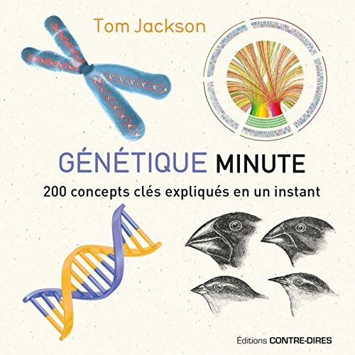 Génétique minute : 200 concepts clés expliqués en un instant par Tom Jackson
