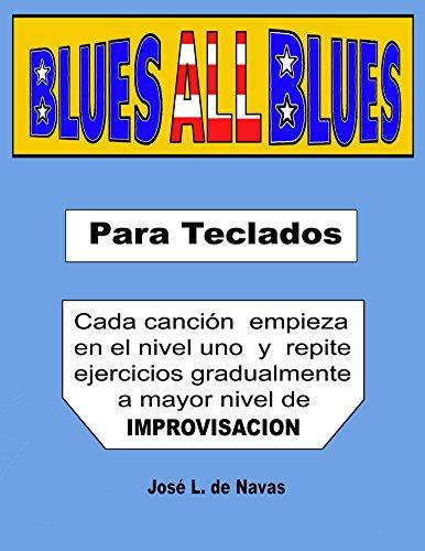 BLUES all BLUES: Conozca la magia del sonido blues (de Navas nº 4) por Jose de Navas