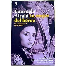 Consuelo Alcalá. La mujer del héroe (Fuera de Colección)